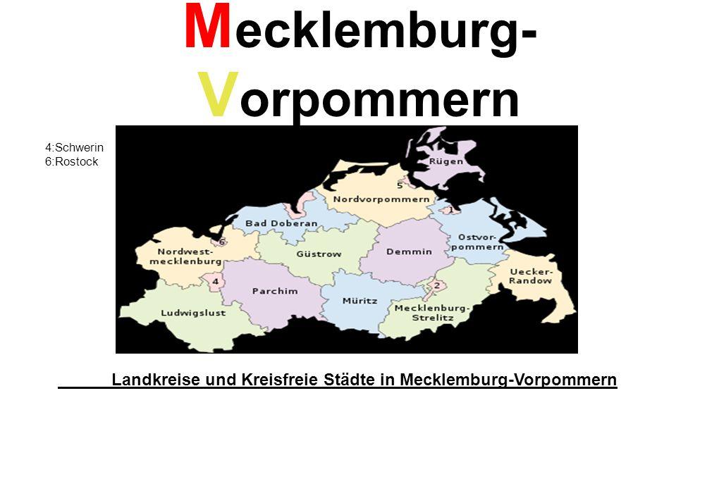 M ecklemburg- V orpommern 4:Schwerin 6:Rostock Landkreise und Kreisfreie Städte in Mecklemburg-Vorpommern