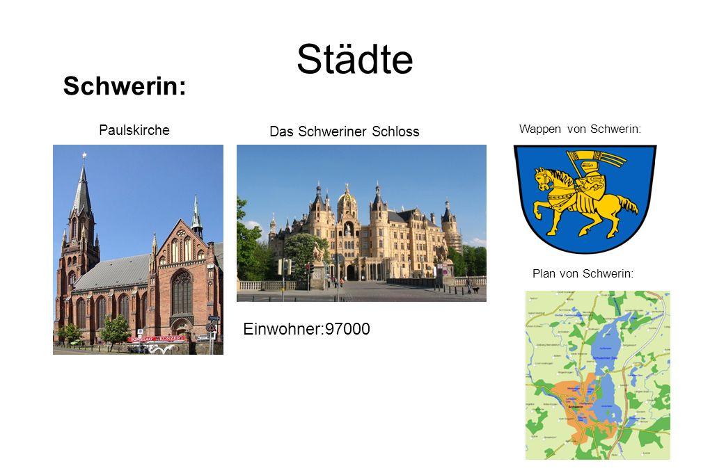 Städte Einwohner:97000 Das Schweriner Schloss Schwerin: Paulskirche Wappen von Schwerin: Plan von Schwerin: