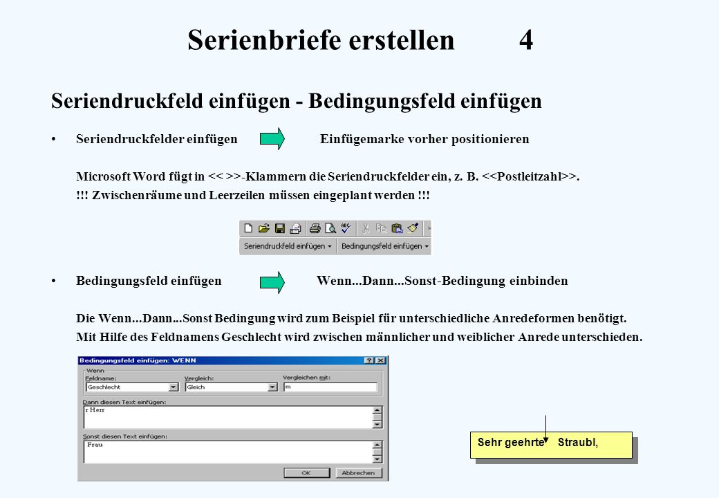 Serienbriefe erstellen4 Seriendruckfeld einfügen - Bedingungsfeld einfügen Seriendruckfelder einfügen Einfügemarke vorher positionieren Microsoft Word