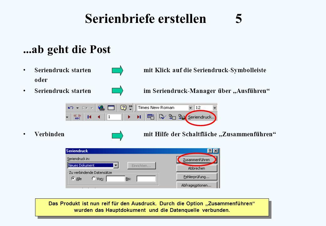 Serienbriefe erstellen5...ab geht die Post Seriendruck startenmit Klick auf die Seriendruck-Symbolleiste oder Seriendruck starten im Seriendruck-Manag