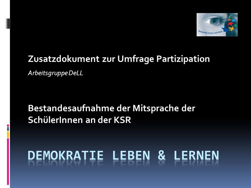 Zusatzdokument zur Umfrage Partizipation Arbeitsgruppe DeLL Bestandesaufnahme der Mitsprache der SchülerInnen an der KSR