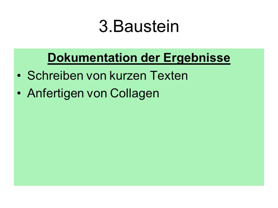 3.Baustein Dokumentation der Ergebnisse Schreiben von kurzen Texten Anfertigen von Collagen
