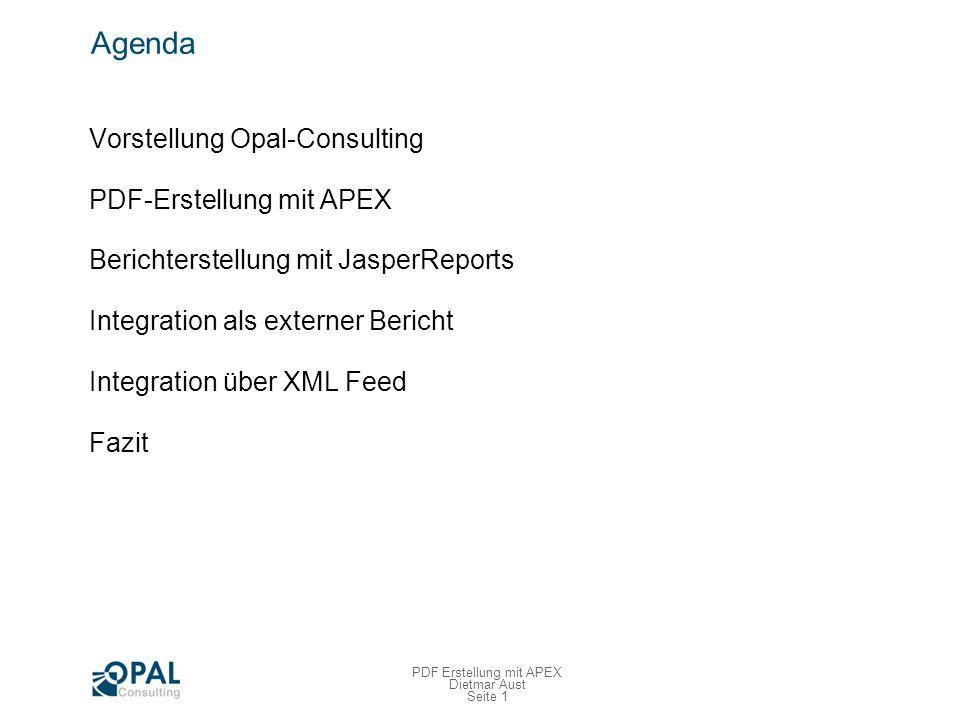 Seite 2 PDF Erstellung mit APEX Dietmar Aust Vorstellung Opal-Consulting Dipl.-Inform.