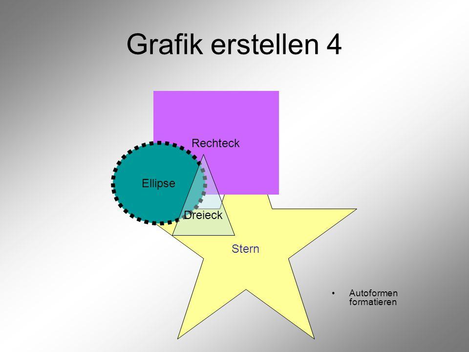 Stern Rechteck Grafik erstellen5 Autoformen formatieren Ellipse Dreieck