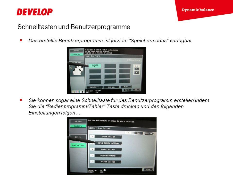 Schnelltasten und Benutzerprogramme Das erstellte Benutzerprogramm ist jetzt im Speichermodus verfügbar Sie können sogar eine Schnelltaste für das Ben