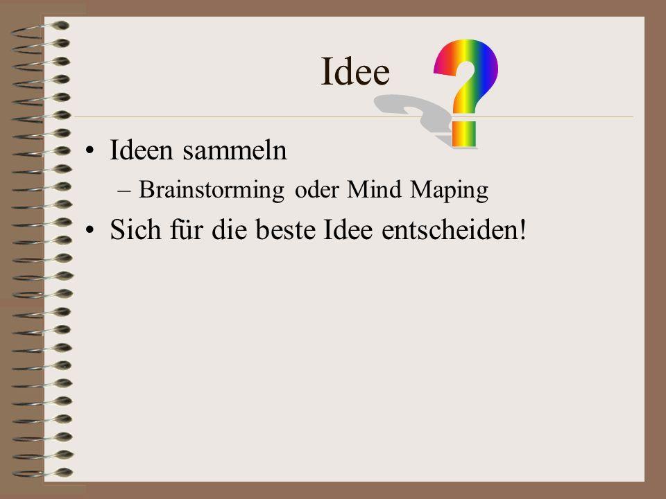 Idee Ideen sammeln –Brainstorming oder Mind Maping Sich für die beste Idee entscheiden!
