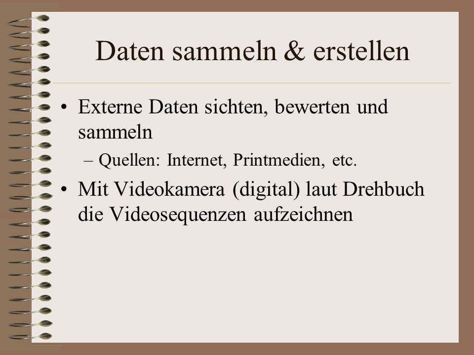 Programmauswahl Videobearbeitungsprogramm –Pinnacle Videobearbeitungsprogramm (Windows) –iMove (Mac) –Sharewareprogramme: Movie Maker Magix Video
