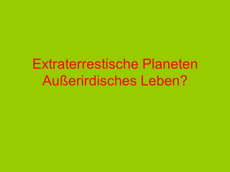 Extraterrestische Planeten Außerirdisches Leben?