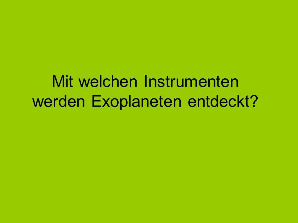 Mit welchen Instrumenten werden Exoplaneten entdeckt?
