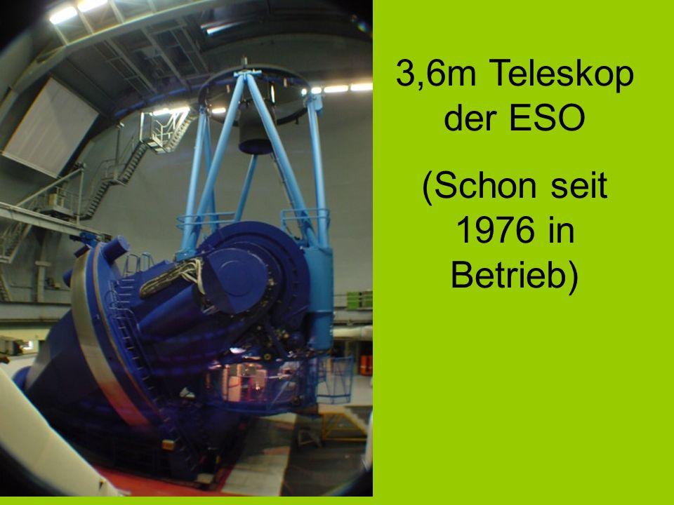 3,6m Teleskop der ESO (Schon seit 1976 in Betrieb)