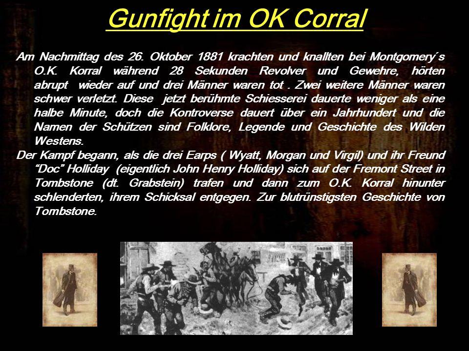 Am Nachmittag des 26.Oktober 1881 krachten und knallten bei Montgomery´s O.K.