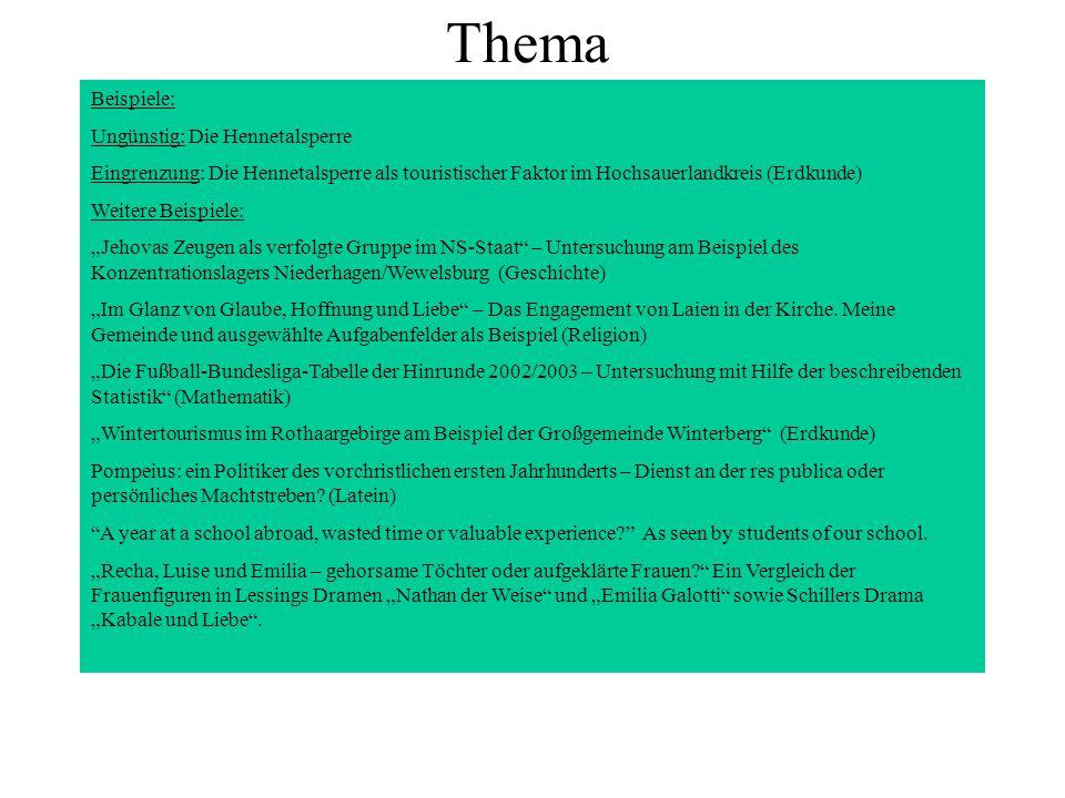 Thema Beispiele: Ungünstig: Die Hennetalsperre Eingrenzung: Die Hennetalsperre als touristischer Faktor im Hochsauerlandkreis (Erdkunde) Weitere Beisp