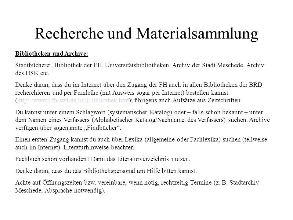 Recherche und Materialsammlung Bibliotheken und Archive: Stadtbücherei, Bibliothek der FH, Universitätsbibliotheken, Archiv der Stadt Meschede, Archiv