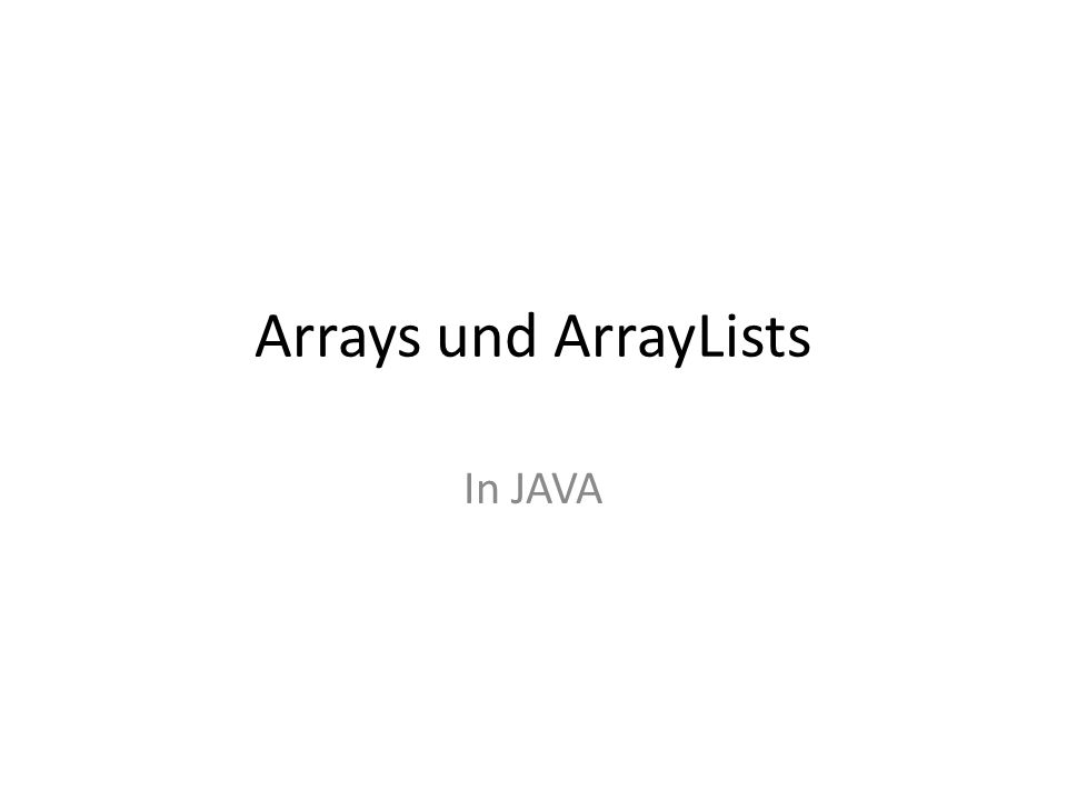 Arrays und ArrayLists In JAVA