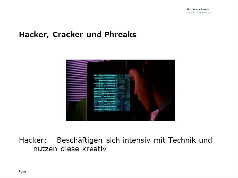 Folie Hacker, Cracker und Phreaks Hacker:Beschäftigen sich intensiv mit Technik und nutzen diese kreativ