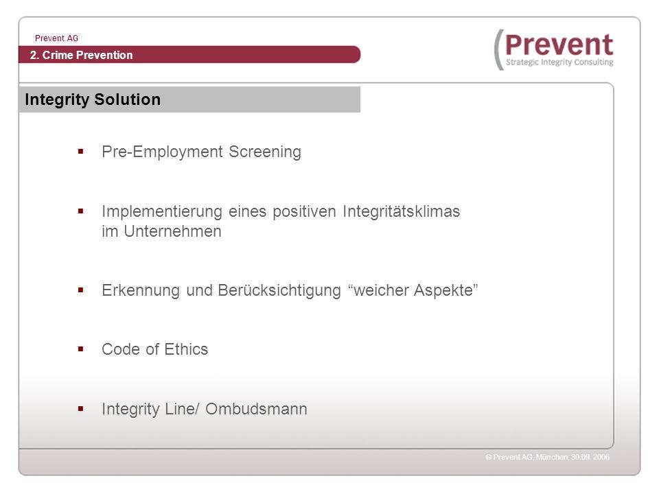 © Prevent AG, München, 30.09. 2006 Prevent AG Pre-Employment Screening Implementierung eines positiven Integritätsklimas im Unternehmen Erkennung und