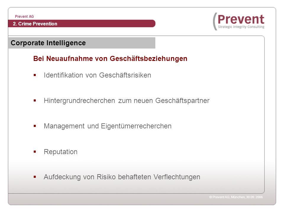 © Prevent AG, München, 30.09. 2006 Prevent AG Bei Neuaufnahme von Geschäftsbeziehungen Identifikation von Geschäftsrisiken Hintergrundrecherchen zum n