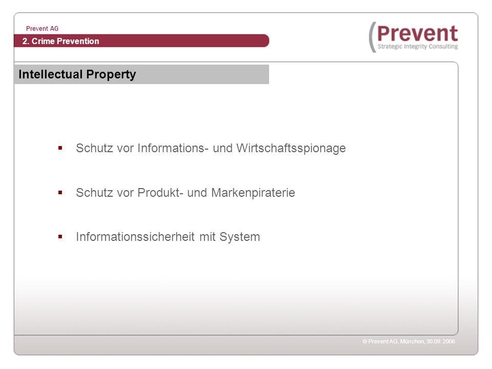 © Prevent AG, München, 30.09. 2006 Prevent AG Schutz vor Informations- und Wirtschaftsspionage Schutz vor Produkt- und Markenpiraterie Informationssic