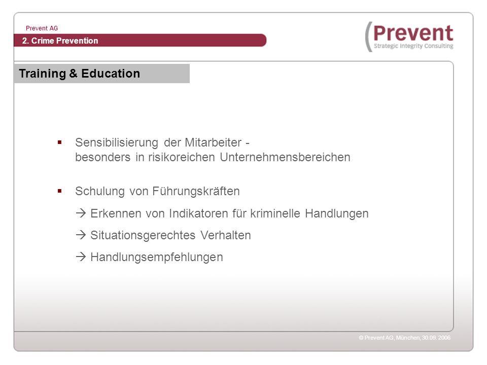 © Prevent AG, München, 30.09. 2006 Prevent AG Sensibilisierung der Mitarbeiter - besonders in risikoreichen Unternehmensbereichen Schulung von Führung