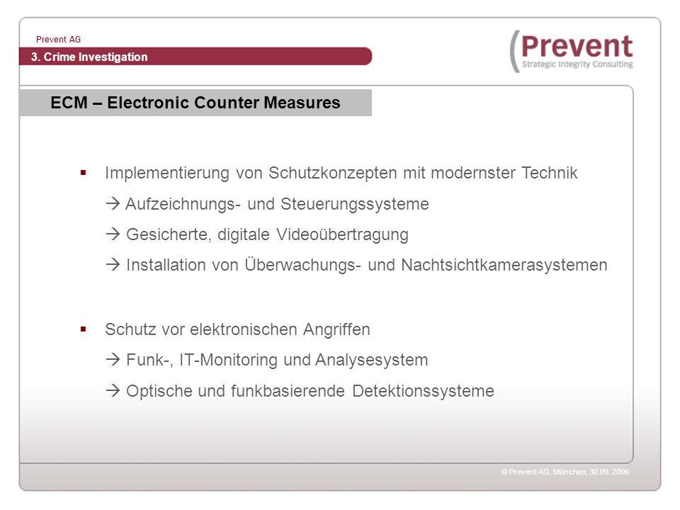 © Prevent AG, München, 30.09. 2006 Prevent AG Implementierung von Schutzkonzepten mit modernster Technik Aufzeichnungs- und Steuerungssysteme Gesicher