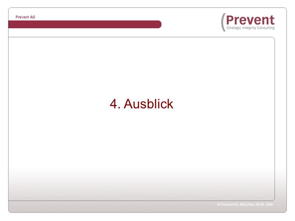 © Prevent AG, München, 30.09. 2006 Prevent AG 4. Ausblick
