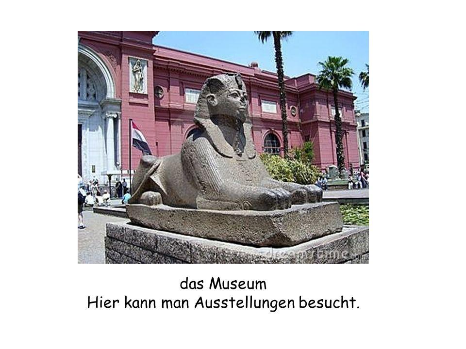 das Museum Hier kann man Ausstellungen besucht.
