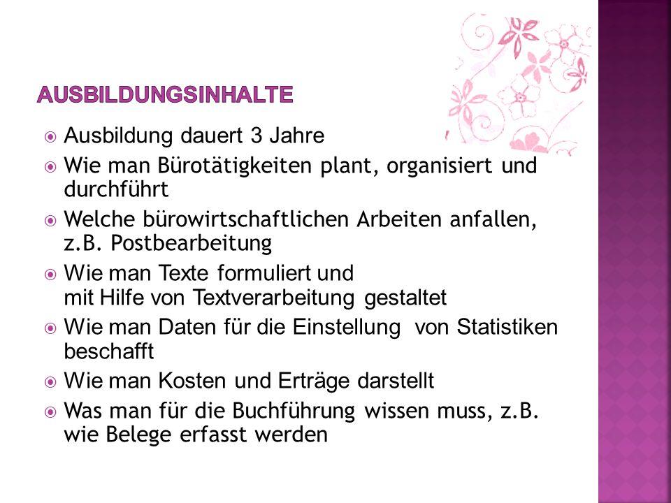 Einen guten Realabschluss Gute Kenntnisse in Deutsch Gute Kenntnisse in Englisch EDV Kenntnisse Auch der Umgang mit anderen Technischen Geräten