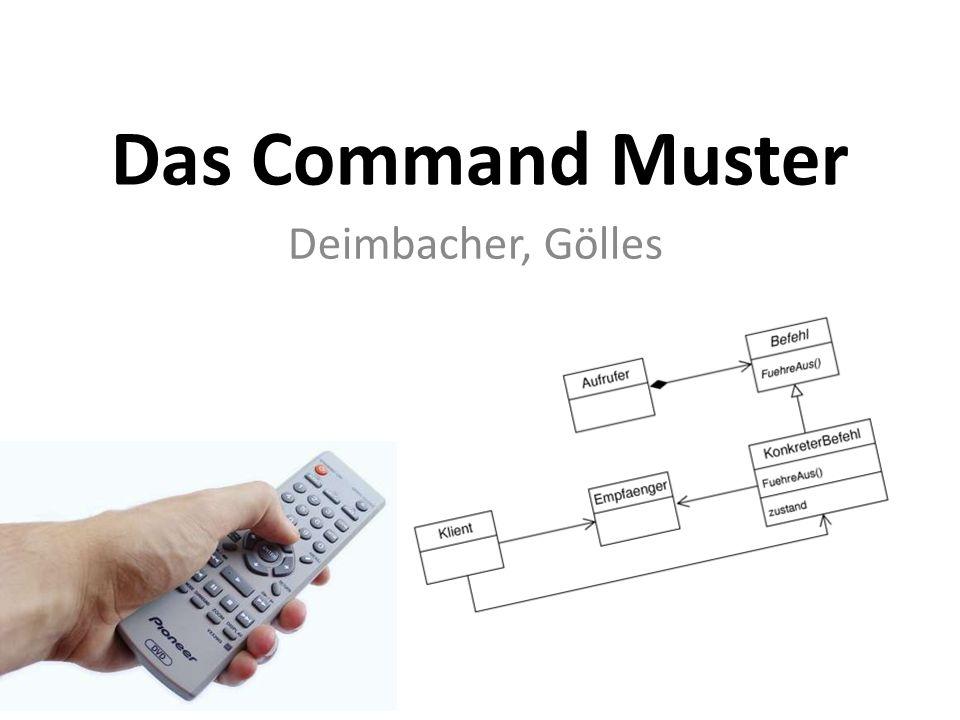 Das Command Muster Deimbacher, Gölles