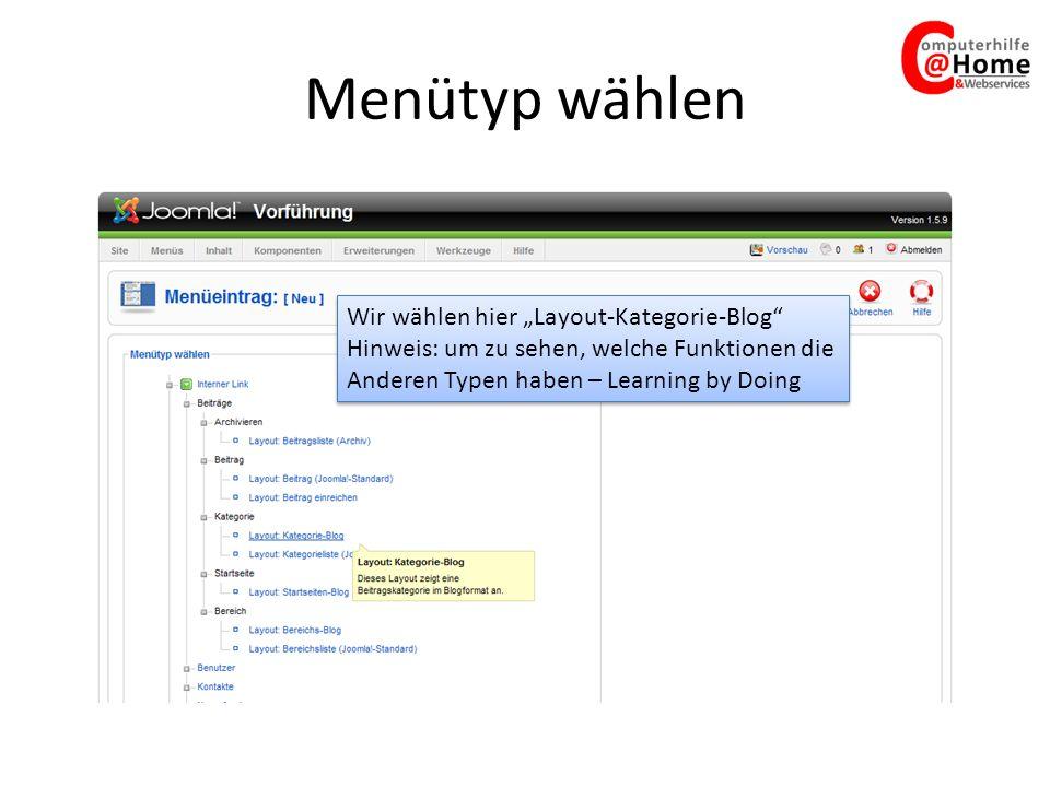 Menütyp wählen Wir wählen hier Layout-Kategorie-Blog Hinweis: um zu sehen, welche Funktionen die Anderen Typen haben – Learning by Doing Wir wählen hier Layout-Kategorie-Blog Hinweis: um zu sehen, welche Funktionen die Anderen Typen haben – Learning by Doing