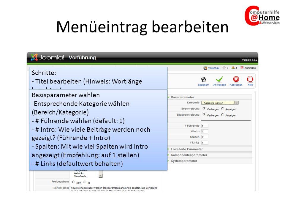 Menüeintrag bearbeiten Schritte: - Titel bearbeiten (Hinweis: Wortlänge beachten) - Übergeordneter Eintrag: Unter welchem Menü soll -es erscheinen.