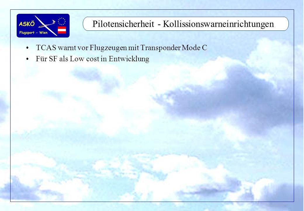 11/2001by Andreas Winkler17 Pilotensicherheit - Kollissionswarneinrichtungen TCAS warnt vor Flugzeugen mit Transponder Mode C Für SF als Low cost in E