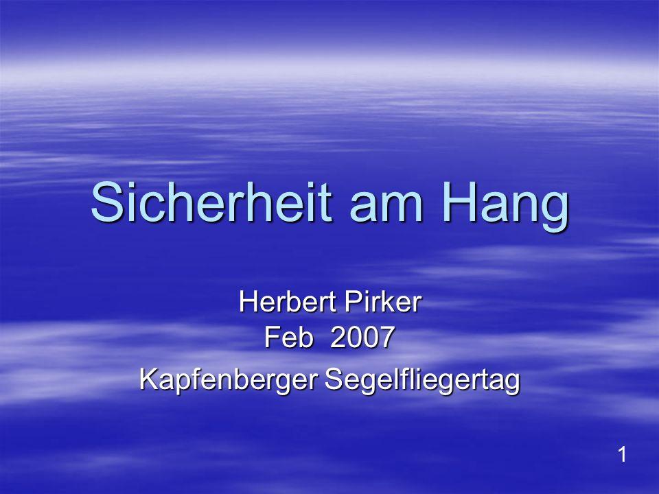 Sicherheit am Hang Herbert Pirker Feb 2007 Kapfenberger Segelfliegertag 1