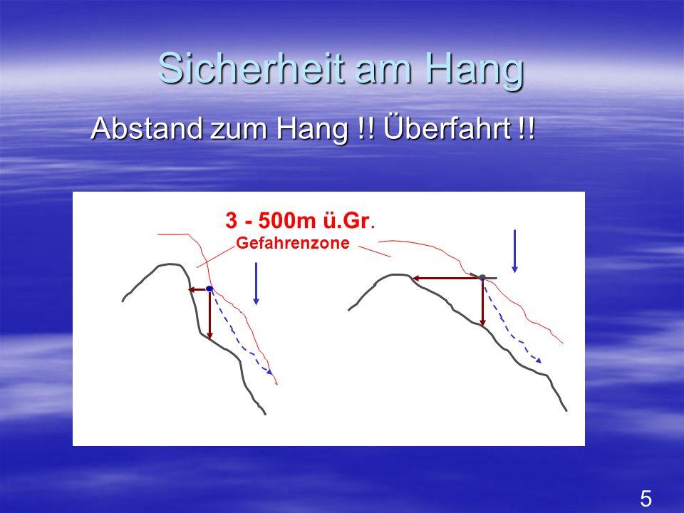 Sicherheit am Hang 5 3 - 500m ü.Gr. Gefahrenzone Abstand zum Hang !! Überfahrt !!