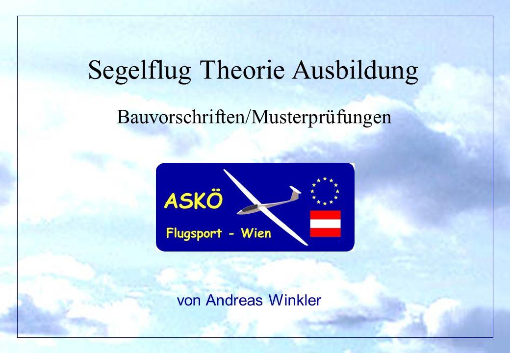 Segelflug Theorie Ausbildung Bauvorschriften/Musterprüfungen von Andreas Winkler