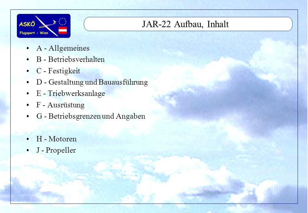 11/2001by Andreas Winkler7 JAR-22 Aufbau, Inhalt A - Allgemeines B - Betriebsverhalten C - Festigkeit D - Gestaltung und Bauausführung E - Triebwerksa