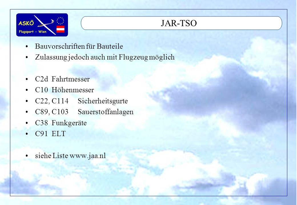 11/2001by Andreas Winkler8 JAR-TSO Bauvorschriften für Bauteile Zulassung jedoch auch mit Flugzeug möglich C2dFahrtmesser C10Höhenmesser C22, C114Sich