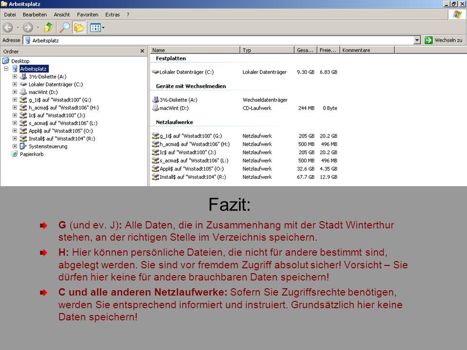 Fazit: G (und ev. J): Alle Daten, die in Zusammenhang mit der Stadt Winterthur stehen, an der richtigen Stelle im Verzeichnis speichern. H: Hier könne