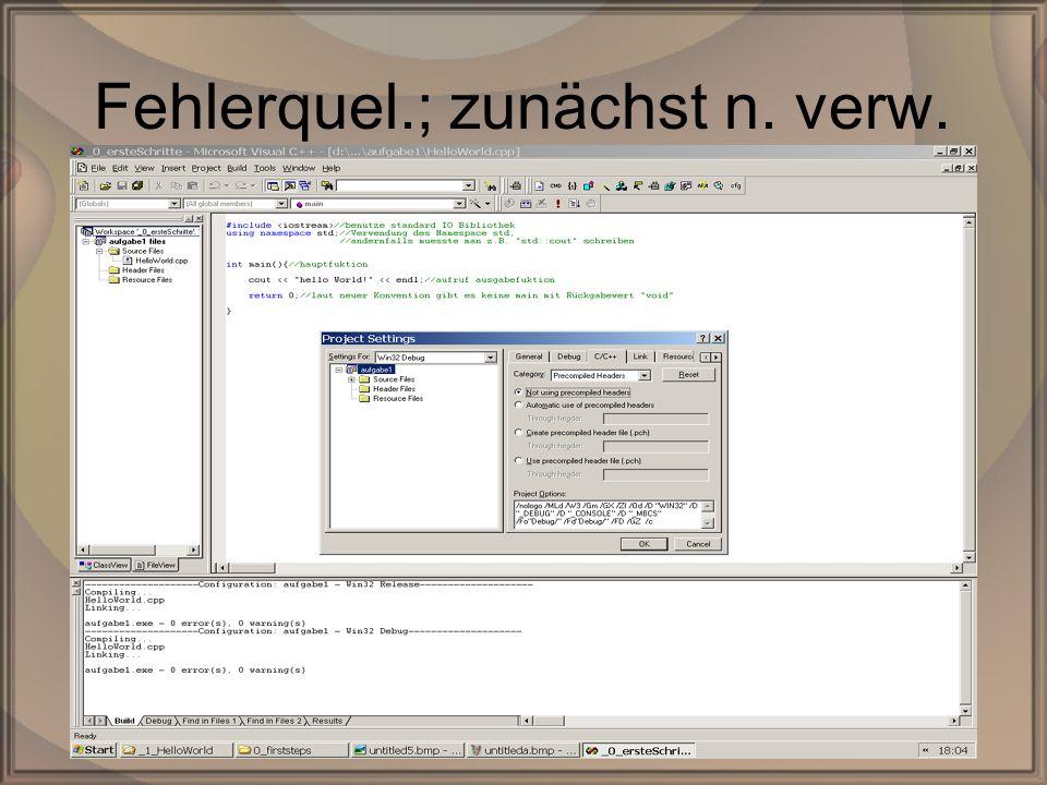 Rep. PG1 – Kap. 0: Erste SchritteDipl. Inf. (FH) Michael Krauß13/22 Fehlerquel.; zunächst n. verw.