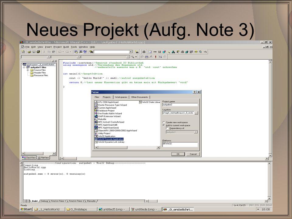 Rep. PG1 – Kap. 0: Erste SchritteDipl. Inf. (FH) Michael Krauß17/22 Neues Projekt (Aufg. Note 3)