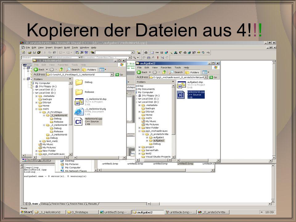 Rep. PG1 – Kap. 0: Erste SchritteDipl. Inf. (FH) Michael Krauß18/22 Kopieren der Dateien aus 4!!!
