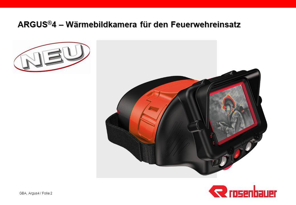 GBA, Argus4 / Folie 2 ARGUS ® 4 – Wärmebildkamera für den Feuerwehreinsatz