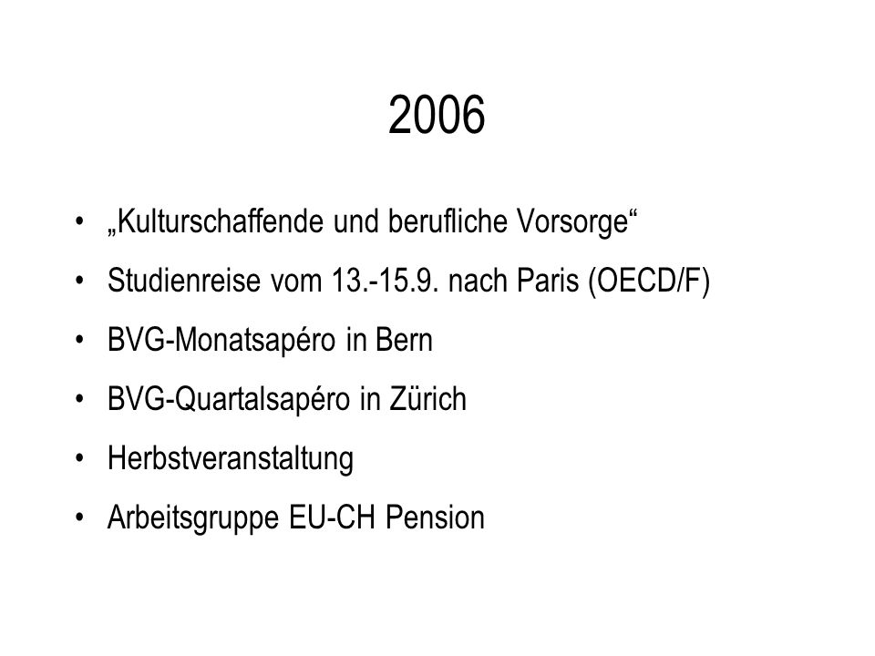 2006 Kulturschaffende und berufliche Vorsorge Studienreise vom 13.-15.9.