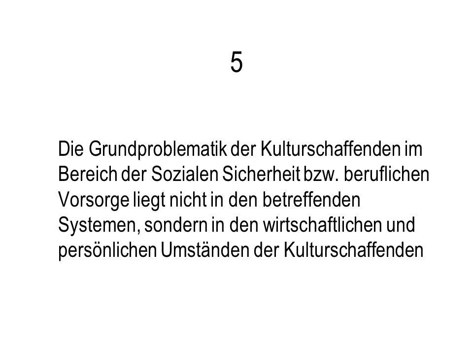 5 Die Grundproblematik der Kulturschaffenden im Bereich der Sozialen Sicherheit bzw.