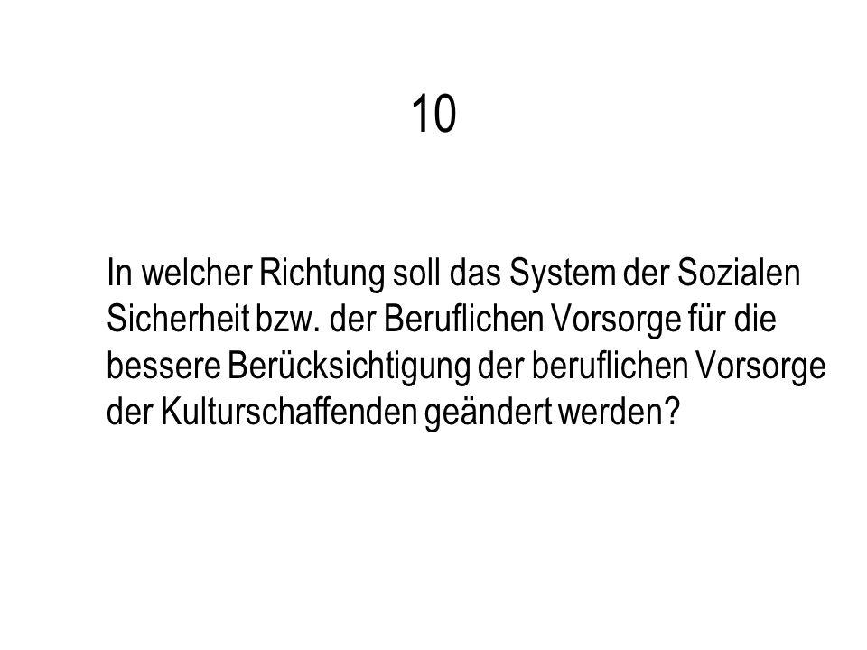 10 In welcher Richtung soll das System der Sozialen Sicherheit bzw.