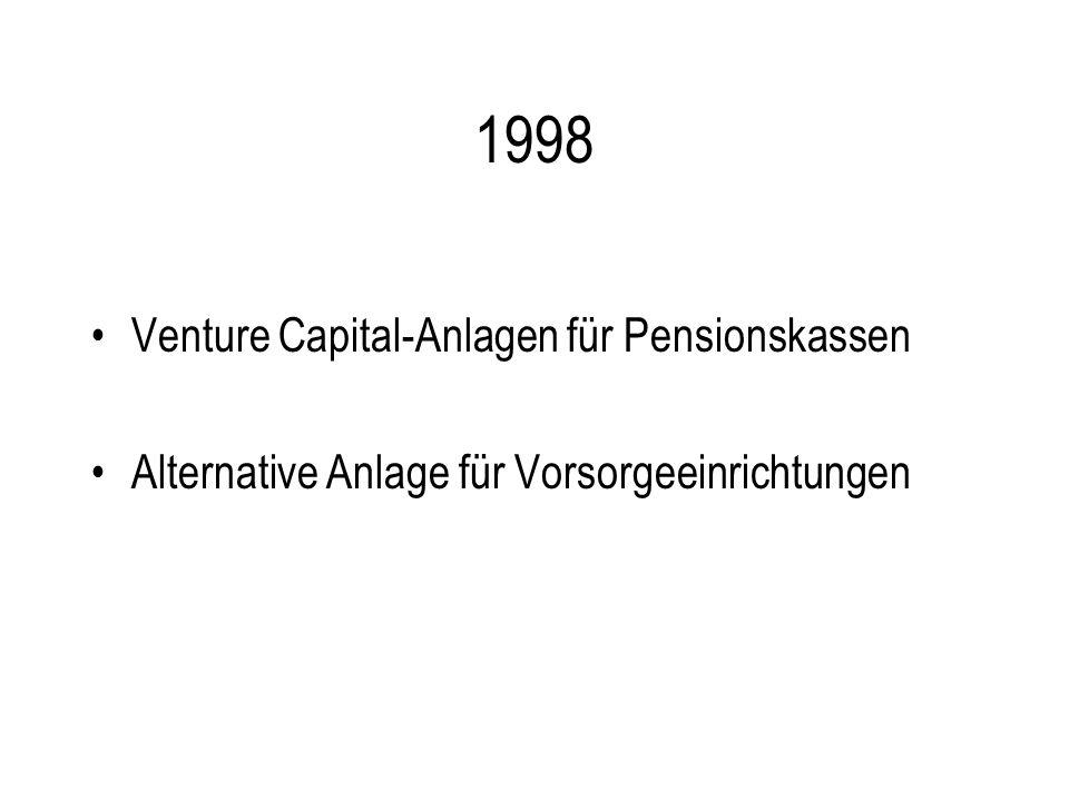 1998 Venture Capital-Anlagen für Pensionskassen Alternative Anlage für Vorsorgeeinrichtungen