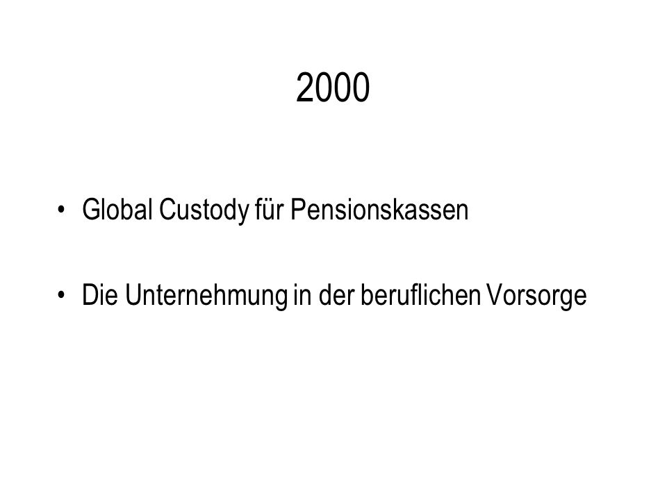 2000 Global Custody für Pensionskassen Die Unternehmung in der beruflichen Vorsorge