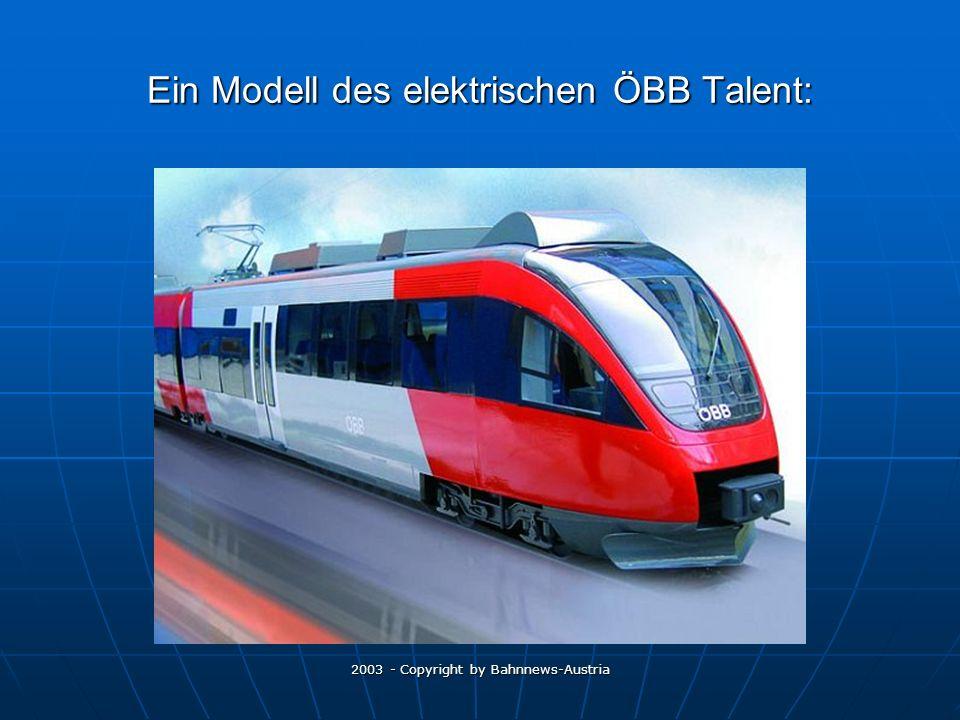 2003 - Copyright by Bahnnews-Austria Ein Modell des elektrischen ÖBB Talent: