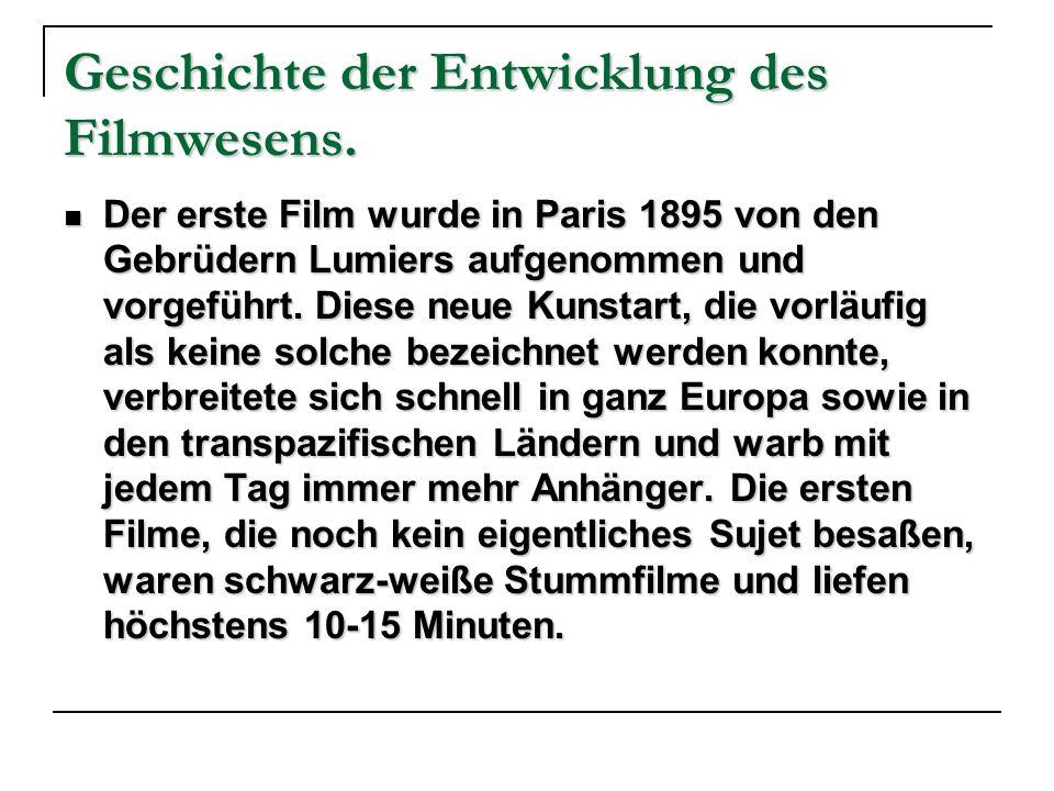 Die ersten Spielfilme.Die ersten Spielfilme waren verfilmte Romane und Erzählungen.