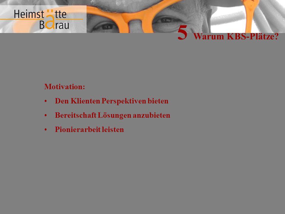 5 Warum KBS-Plätze.