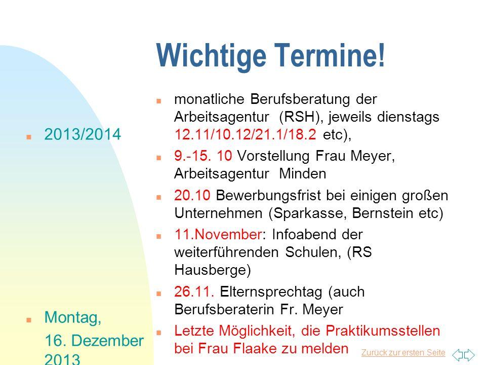 Zurück zur ersten Seite Praktikumswochen im Schuljahr 2013/2014 n Beginn:Montag, 3.3.2014 n Ende:Freitag, 21.3.2014 n (Go Future: 27-29.3. 2014)